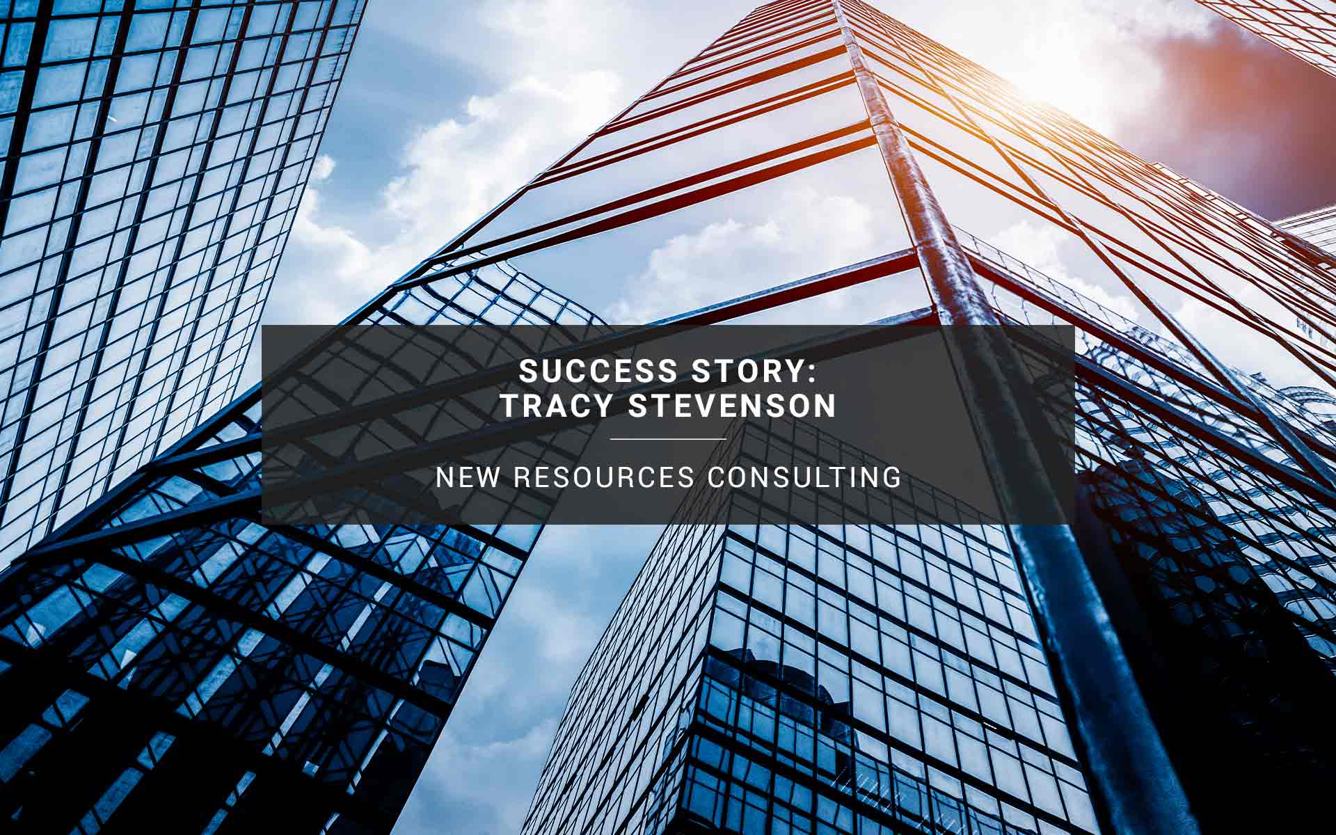 Success Story: Tracy Stevenson | New Resources Consulting